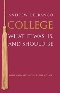 College by Andrew Delbanco (9780691165516) - PaperBack - Education Teaching Guides