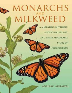 Monarchs and Milkweed by Anurag Agrawal (9780691166353) - HardCover - Business & Finance Finance & investing