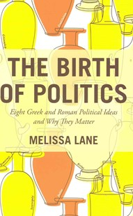 The Birth of Politics by Melissa Lane (9780691166476) - HardCover - History Greek