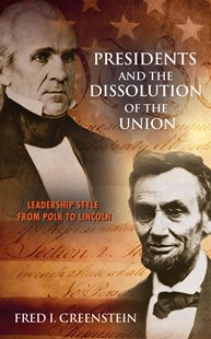 Presidents and the Dissolution of the Union by Fred I. Greenstein, Dale Anderson (9780691166612) - PaperBack - Biographies Political