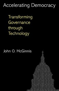 Accelerating Democracy by John O. McGinnis (9780691166643) - PaperBack - Politics Political Issues