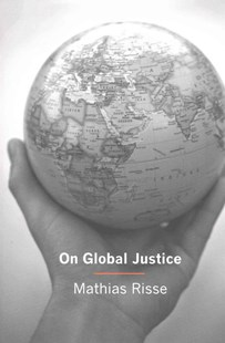 On Global Justice by Mathias Risse (9780691166681) - PaperBack - Philosophy Modern