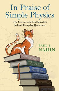 In Praise of Simple Physics by Paul J. Nahin (9780691166933) - HardCover - Science & Technology Physics