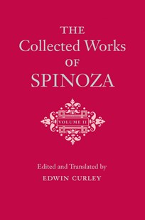 Collected Works of Spinoza by Benedictus de Spinoza, Edwin Curley (9780691167633) - HardCover - Philosophy Modern
