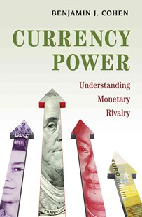 Currency Power by Mr. Benjamin J. Cohen (9780691167855) - HardCover - Business & Finance Ecommerce