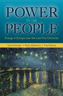 Power to the People by Astrid Kander, Paolo Malanima, Paul Warde (9780691168227) - PaperBack - Business & Finance Careers