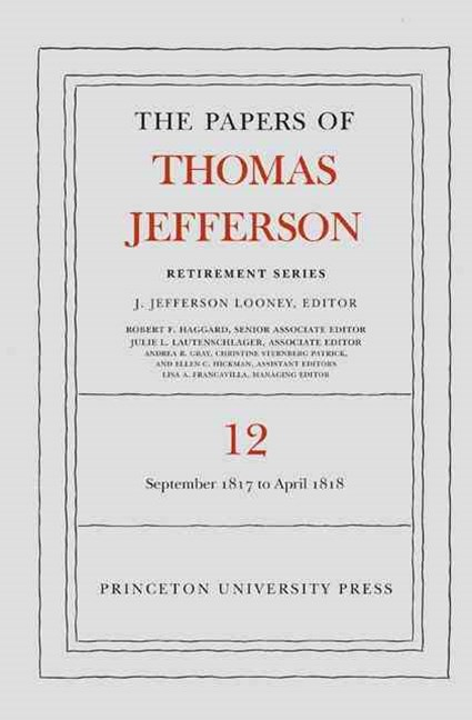 The Papers of Thomas Jefferson: Retirement Series: 1 September 1817 to 21 April 1818