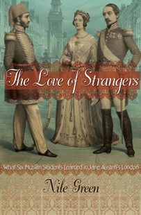 Love of Strangers by Nile Green (9780691168326) - HardCover - Education Teaching Guides