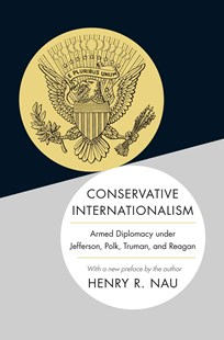 Conservative Internationalism by Henry R. Nau (9780691168494) - PaperBack - Biographies Political