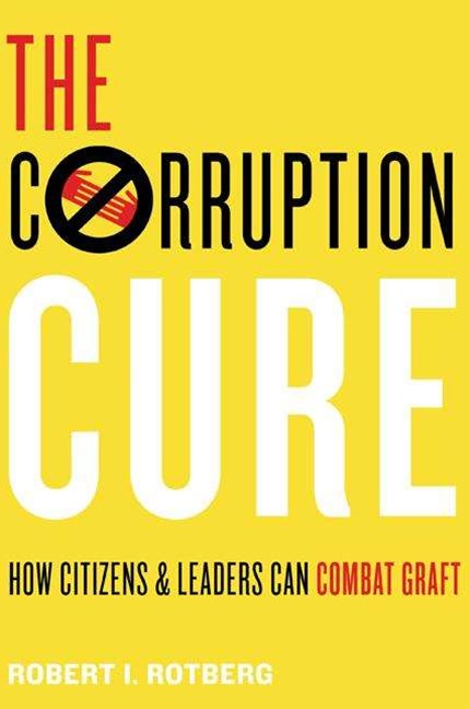 Corruption Cure: How Citizens and Leaders Can Combat Graft