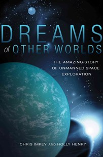 Dreams of Other Worlds by Chris Impey, Holly Henry (9780691169224) - PaperBack - Science & Technology Astronomy