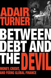 Between Debt and the Devil by Adair Turner (9780691169644) - HardCover - Business & Finance Careers