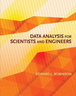 Data Analysis for Scientists and Engineers by Edward L. Robinson (9780691169927) - HardCover - Reference