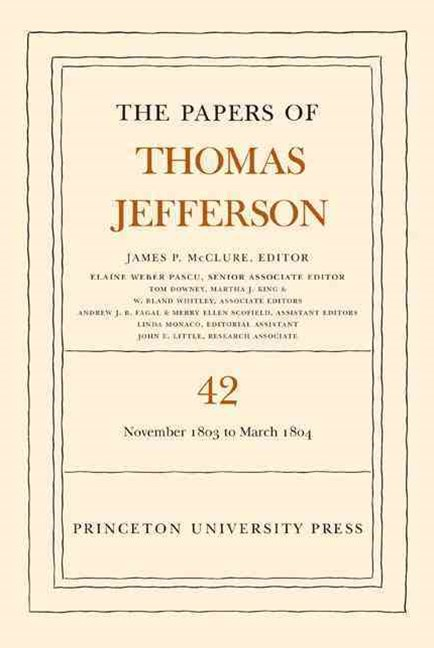 The Papers of Thomas Jefferson, Volume 42: 16 November 1803 to 10 March 1804