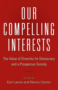 Our Compelling Interests by Earl Lewis, Nancy Cantor (9780691170480) - HardCover - Politics Political Issues