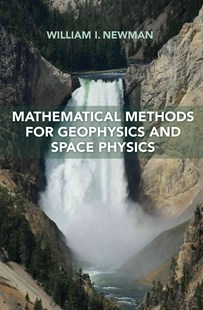 Mathematical Methods for Geophysics and Space Physics by William I. Newman (9780691170602) - HardCover - Science & Technology Astronomy
