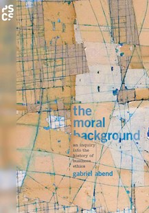 Moral Background by Gabriel Abend (9780691171128) - PaperBack - Business & Finance Business Communication
