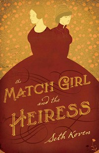 Match Girl and the Heiress by Seth Koven (9780691171319) - PaperBack - Biographies General Biographies
