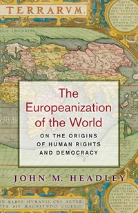 Europeanization of the World by John M. Headley (9780691171487) - PaperBack - History European