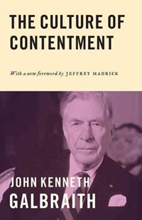 Culture of Contentment by John Kenneth Galbraith, Jeff Madrick (9780691171654) - PaperBack - Business & Finance Ecommerce