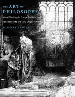 Art of Philosophy by Susanna C. Berger (9780691172279) - HardCover - Art & Architecture General Art