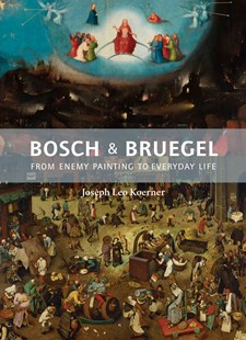 Bosch and Bruegel by Joseph Leo Koerner (9780691172286) - HardCover - Art & Architecture Art History
