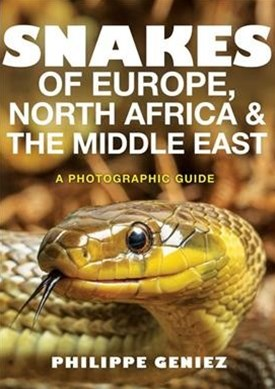 Snakes of Europe, North Africa & The Middle East