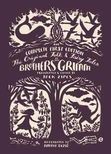 Original Folk and Fairy Tales of the Brothers Grimm by Jacob Grimm, Wilhelm Grimm, Jack Zipes, Andrea Dezsö (9780691173221) - PaperBack - Classic Fiction