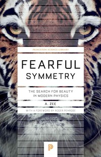 Fearful Symmetry by Anthony Zee, Roger Penrose (9780691173269) - PaperBack - Science & Technology Physics