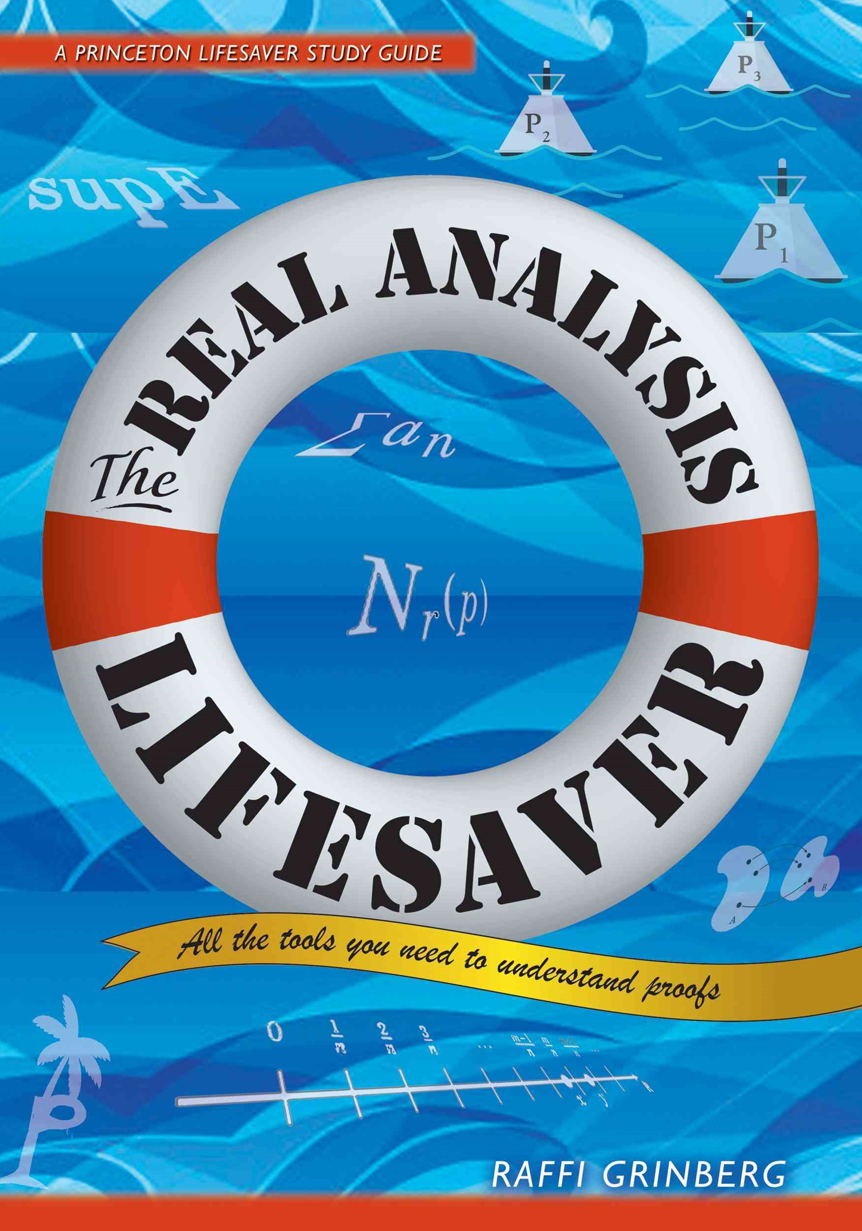 The Real Analysis Lifesaver