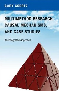 Multimethod Research, Causal Mechanisms, and Case Studies by Gary Goertz (9780691174129) - PaperBack - Business & Finance Organisation & Operations