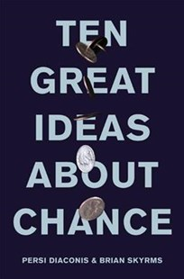Ten Great Ideas about Chance by Persi Diaconis, Brian Skyrms (9780691174167) - HardCover - Science & Technology Mathematics