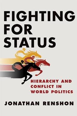 Fighting for Status: Hierarchy and Conflict in World Politics