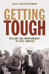 Getting Tough by Julilly Kohler-Hausman (9780691174525) - HardCover - History Latin America