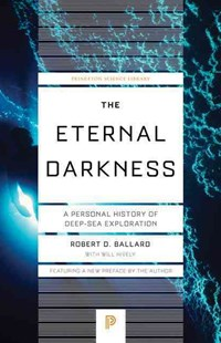 Eternal Darkness by Robert D. Ballard, Will Hively (9780691175621) - PaperBack - Science & Technology Biology