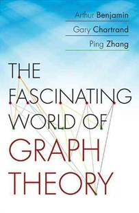 Fascinating World of Graph Theory by Arthur Benjamin, Gary Chartrand, Ping Zhang (9780691175638) - PaperBack - Science & Technology Mathematics