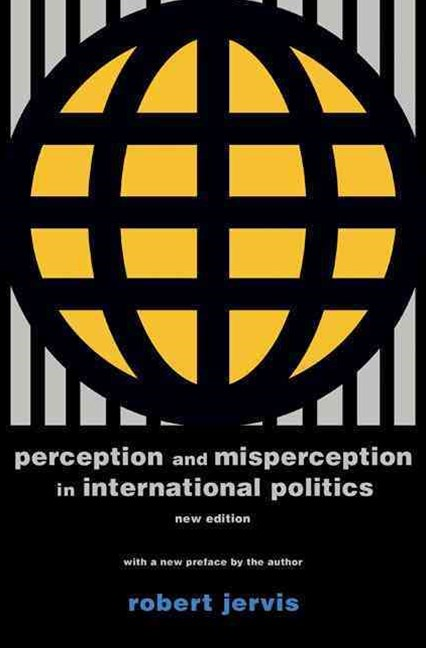 Perception and Misperception in International Politics (New Edition)