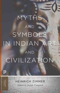 Myths and Symbols in Indian Art and Civilization by Heinrich Robert Zimmer, Joseph Campbell (9780691176048) - PaperBack - Art & Architecture Art History
