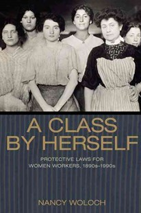 Class by Herself by Nancy Woloch (9780691176161) - PaperBack - History Latin America