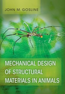 Mechanical Design of Structural Materials in Animals by John M. Gosline (9780691176871) - HardCover - Science & Technology Biology
