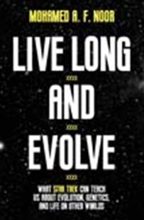 Live Long and Evolve: What Star Trek Can Teach Us about Evolution, Genetics, and Life on Other Worlds by Mohamed A. F. Noor (9780691177410) - HardCover - Science & Technology Biology