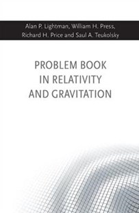 Problem Book in Relativity and Gravitation by Alan P. Lightman, Richard H. Price, William H. Press, Saul A. Teukolsky (9780691177779) - HardCover - Science & Technology Physics