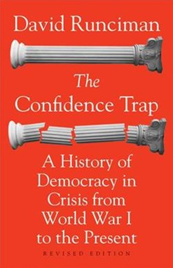 The Confidence Trap: A History of Democracy in Crisis from World War I to the Present (Revised Edition)
