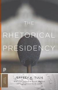 Rhetorical Presidency by Jeffrey K. Tulis, Russell Muirhead (9780691178172) - PaperBack - Politics Political Issues