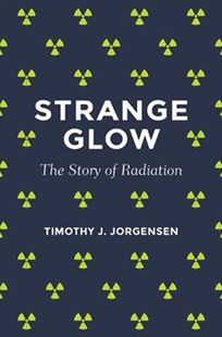 Strange Glow by Timothy J. Jorgensen (9780691178349) - PaperBack - Science & Technology Biology