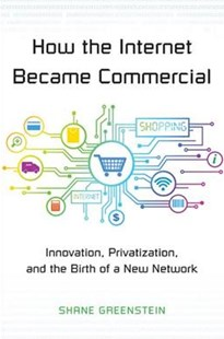 How the Internet Became Commercial by Shane Greenstein (9780691178394) - PaperBack - Business & Finance Careers