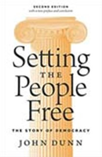 Setting the People Free: The Story of Democracy 2ed by John Dunn, John Dunn (9780691180038) - PaperBack - Philosophy Modern