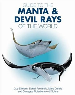 Guide to the Manta and Devil Rays of the World by Guy Stevens, Daniel Fernando, Marc Dando (9780691183329) - PaperBack - Pets & Nature Fish & Aquariums