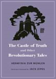 Castle of Truth and Other Revolutionary Tales by Hermynia Zur Muhlen, Jack Zipes, Jack Zipes (9780691201252) - PaperBack - Fantasy