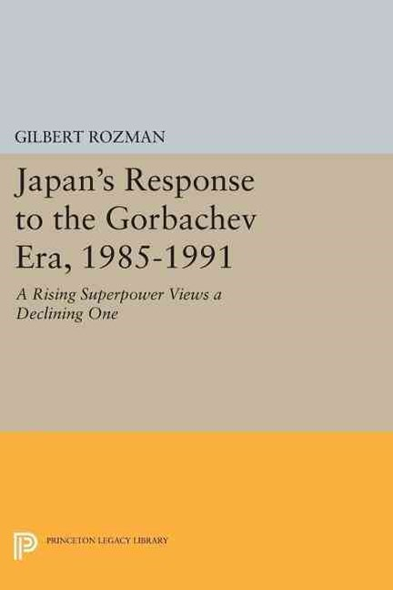 Japan's Response to the Gorbachev Era, 1985-1991